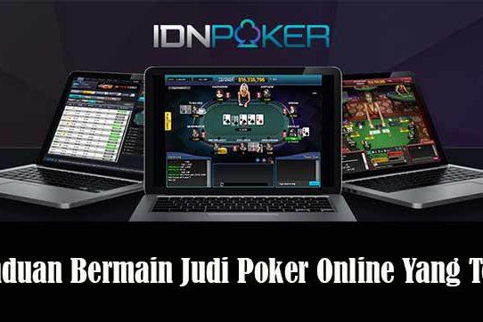 Panduan Bermain Judi Poker Online Yang Tepat