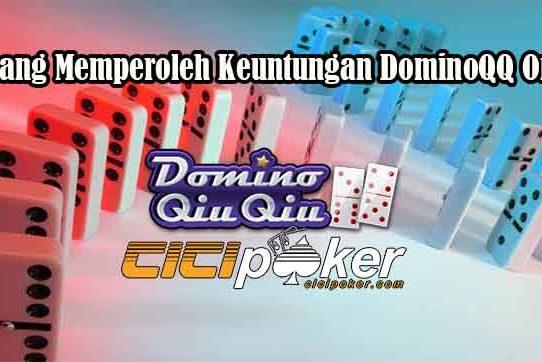 Peluang Memperoleh Keuntungan DominoQQ Online
