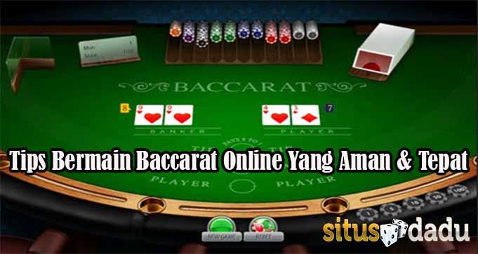Tips Bermain Baccarat Online Yang Aman & Tepat